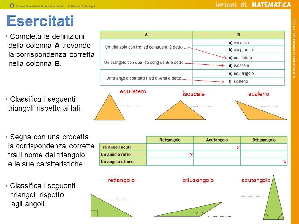 Esercitati • Completa le definizioni della colonna A trovando la corrispondenza corretta nella colonna B.