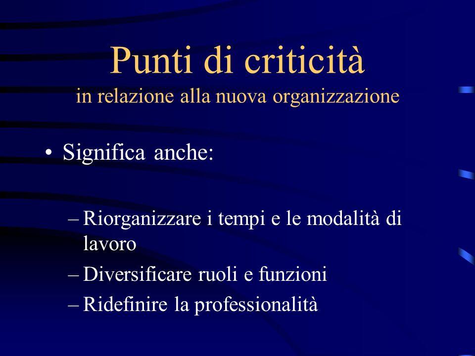 Punti di criticità in relazione alla nuova organizzazione