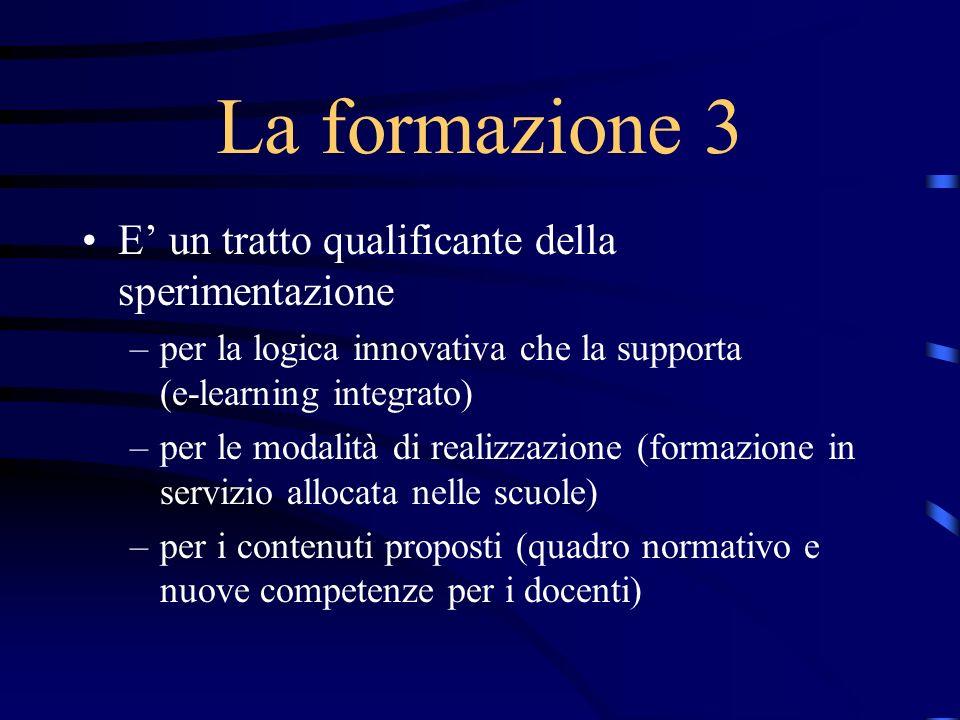 La formazione 3 E' un tratto qualificante della sperimentazione