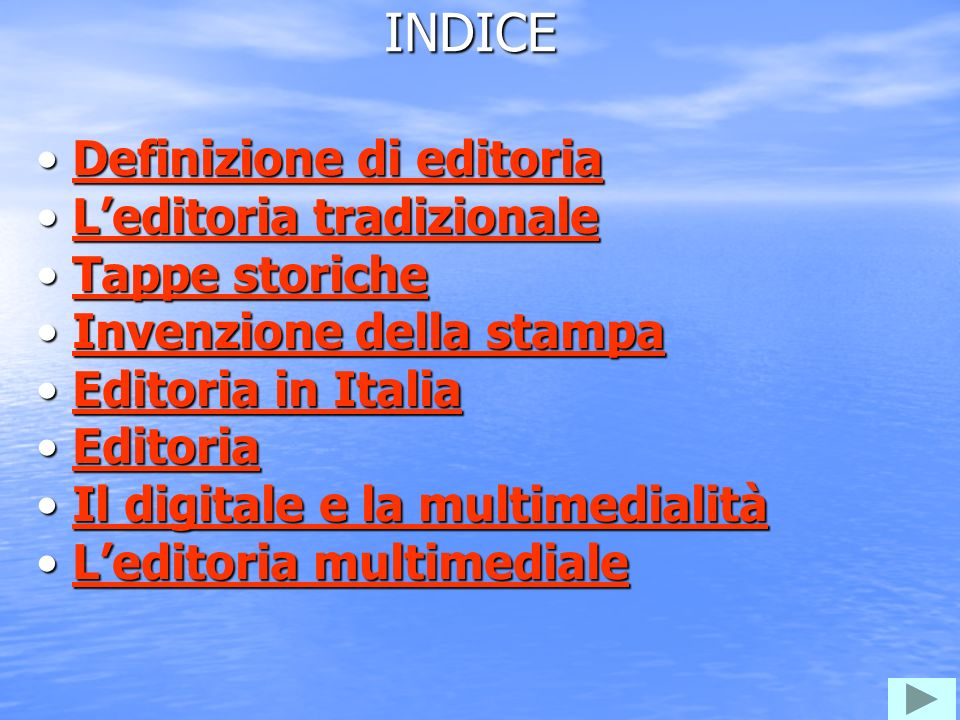 INDICE Definizione di editoria L'editoria tradizionale Tappe storiche
