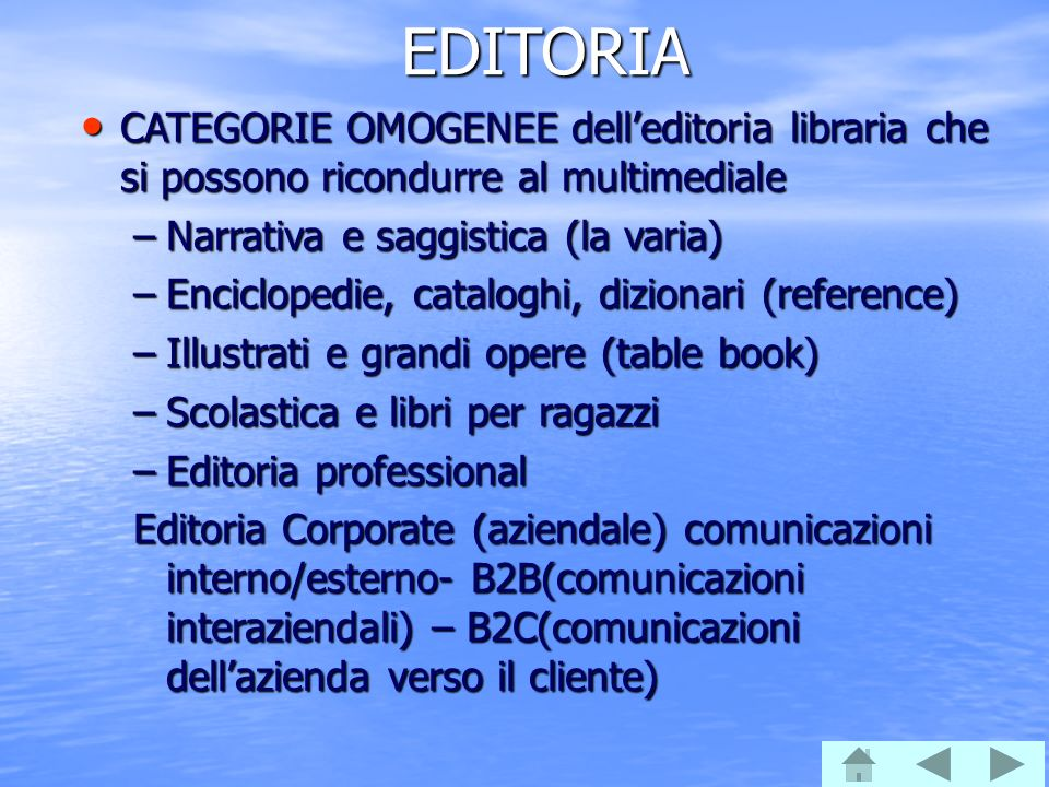 EDITORIA CATEGORIE OMOGENEE dell'editoria libraria che si possono ricondurre al multimediale. Narrativa e saggistica (la varia)