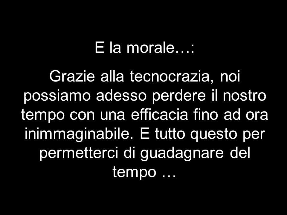 E la morale…: