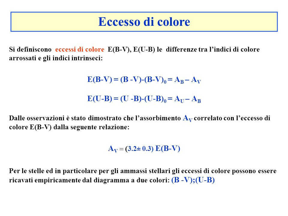 E(B-V) = (B -V)-(B-V)0 = AB – AV E(U-B) = (U -B)-(U-B)0 = AU – AB