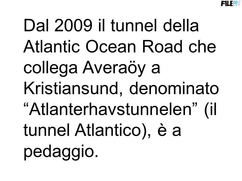 Dal 2009 il tunnel della Atlantic Ocean Road che collega Averaöy a Kristiansund, denominato Atlanterhavstunnelen (il tunnel Atlantico), è a pedaggio.
