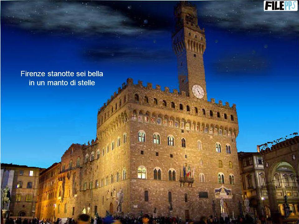 Firenze stanotte sei bella