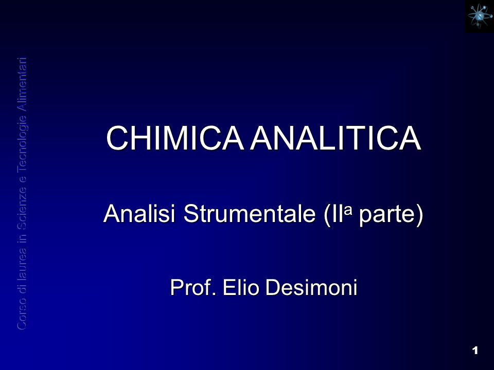 CHIMICA ANALITICA Analisi Strumentale (IIa parte) Prof. Elio Desimoni