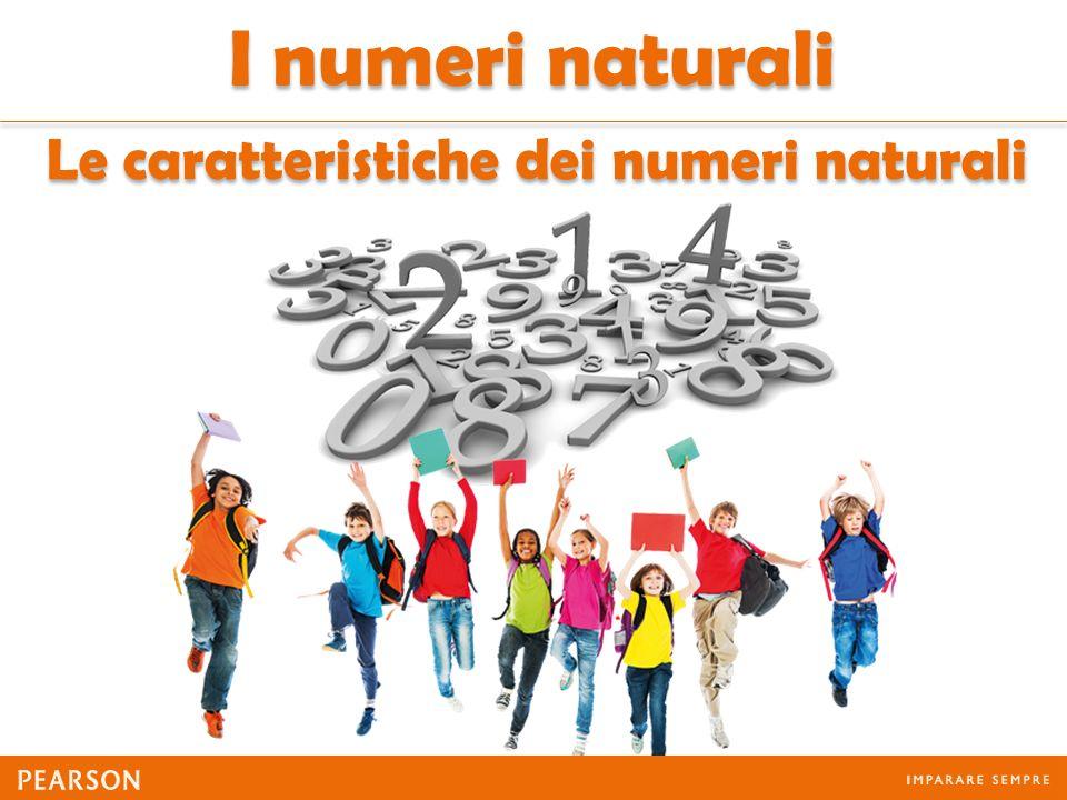 Le caratteristiche dei numeri naturali