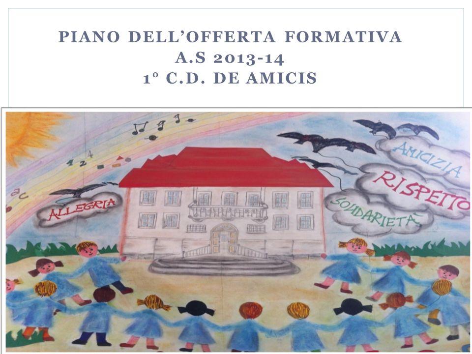 PIANO DELL'OFFERTA FORMATIVA a.S 2013-14 1° C.D. De Amicis