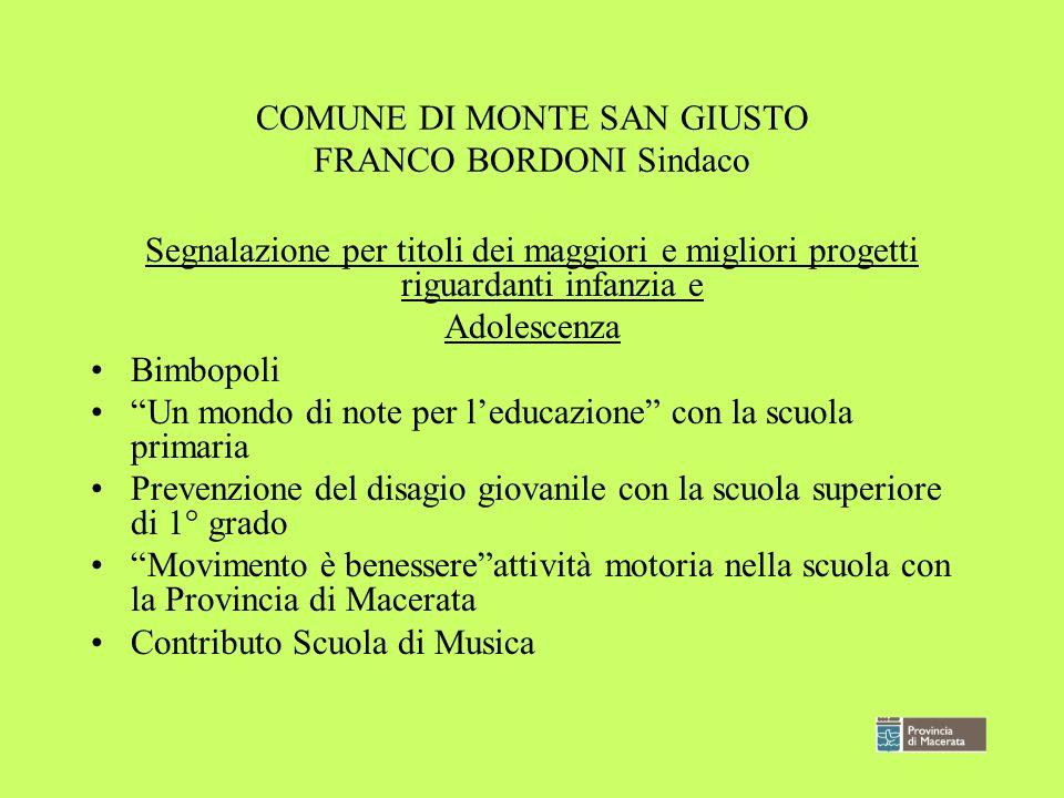 COMUNE DI MONTE SAN GIUSTO FRANCO BORDONI Sindaco
