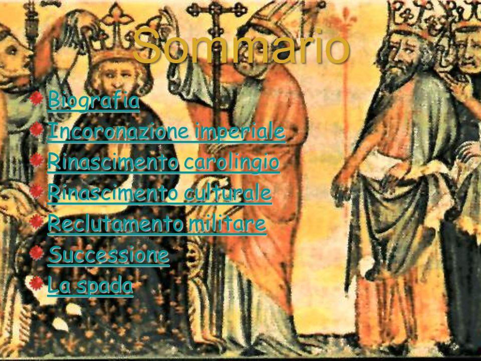 Sommario Biografia Incoronazione imperiale Rinascimento carolingio