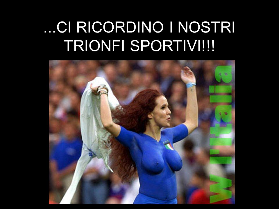 ...CI RICORDINO I NOSTRI TRIONFI SPORTIVI!!!