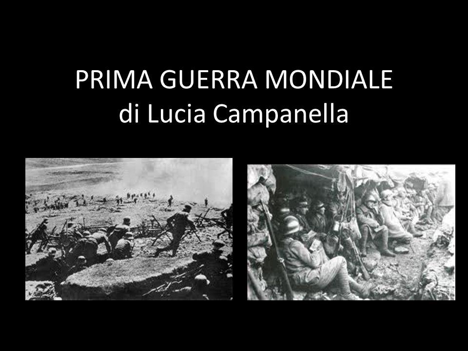 PRIMA GUERRA MONDIALE di Lucia Campanella