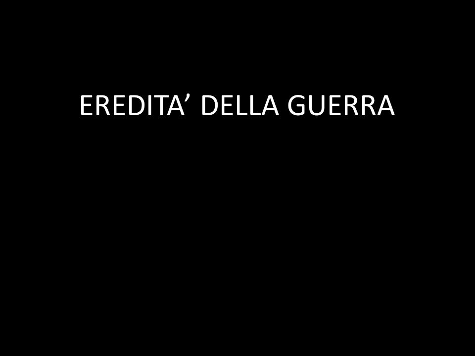 EREDITA' DELLA GUERRA