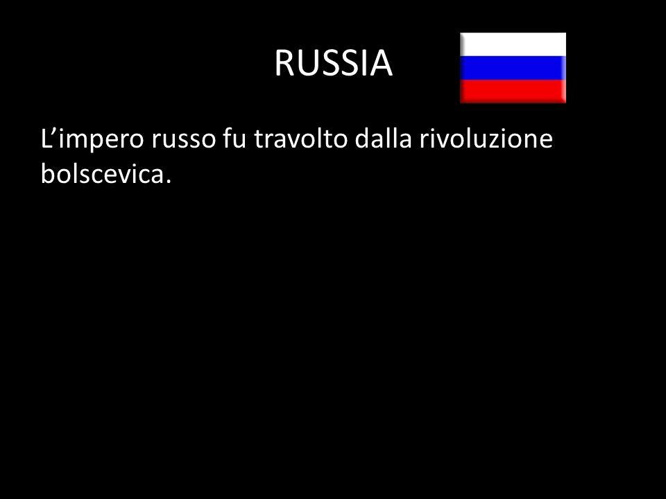 RUSSIA L'impero russo fu travolto dalla rivoluzione bolscevica.