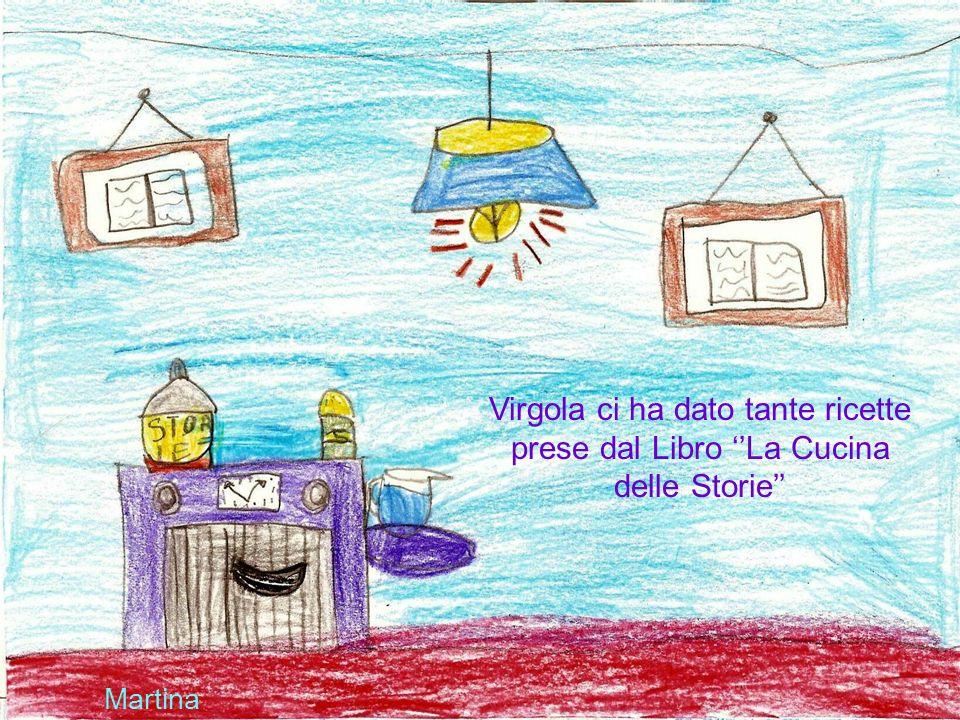 Virgola ci ha dato tante ricette prese dal Libro ''La Cucina delle Storie''