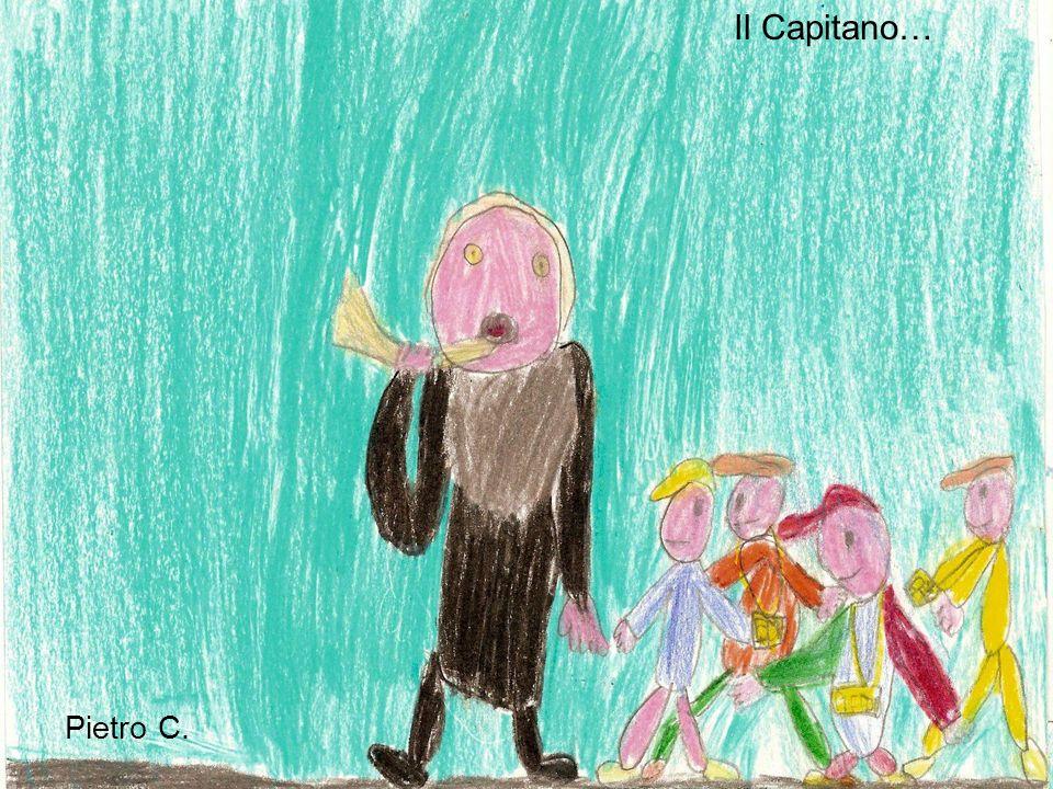 Il Capitano… Pietro C.