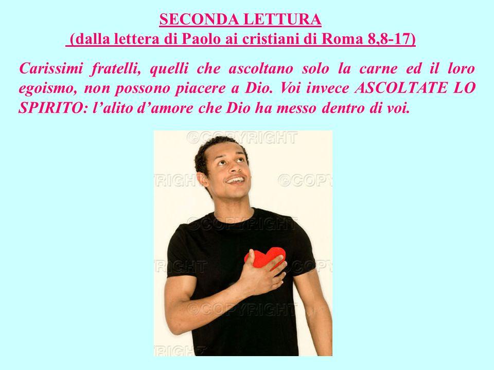 (dalla lettera di Paolo ai cristiani di Roma 8,8-17)