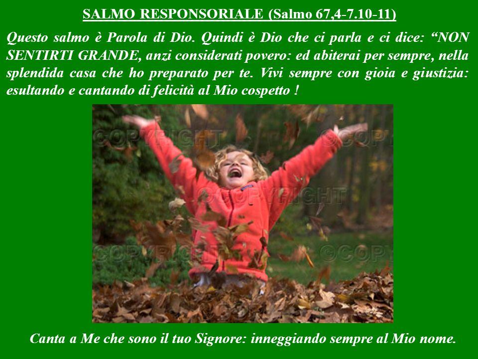 SALMO RESPONSORIALE (Salmo 67,4-7.10-11)