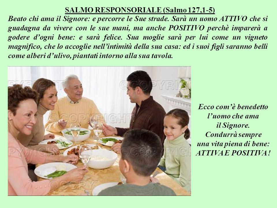 SALMO RESPONSORIALE (Salmo 127,1-5)