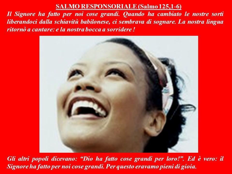 SALMO RESPONSORIALE (Salmo 125,1-6)