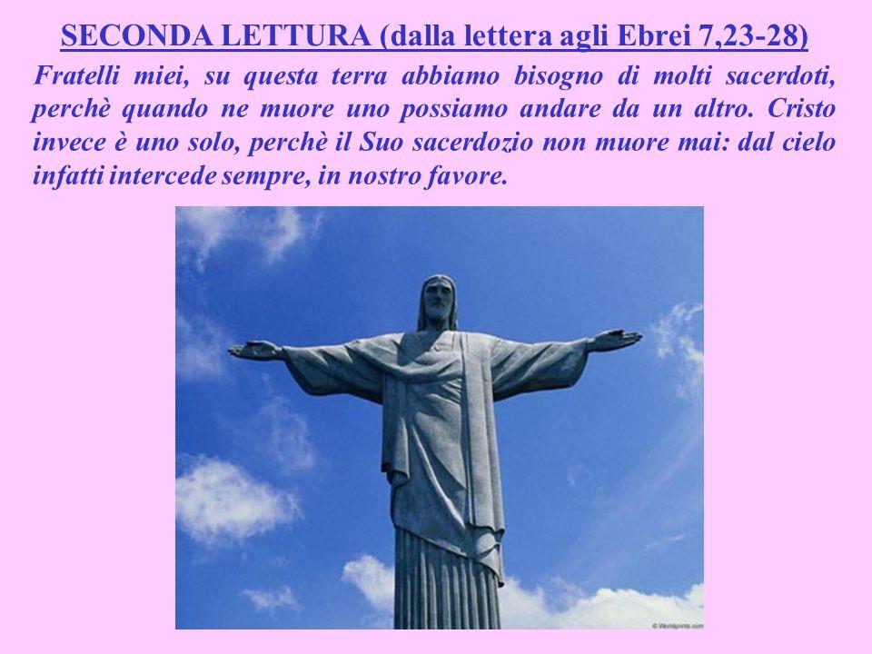 SECONDA LETTURA (dalla lettera agli Ebrei 7,23-28)