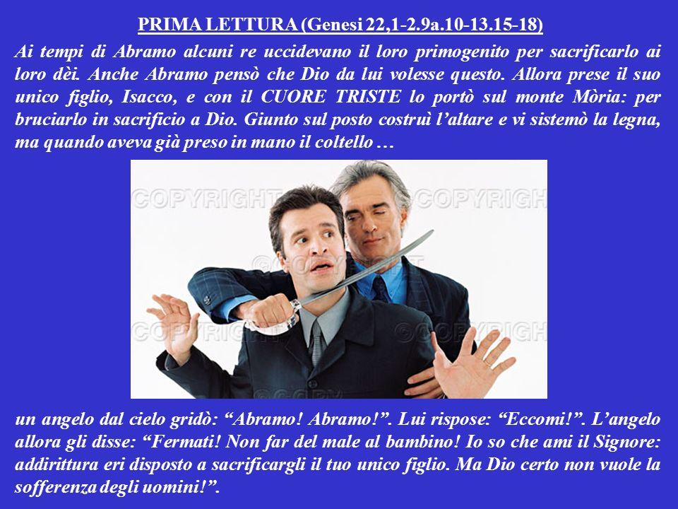 PRIMA LETTURA (Genesi 22,1-2.9a.10-13.15-18)