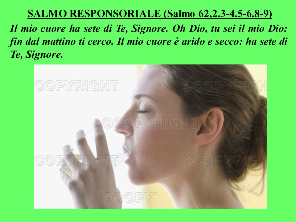 SALMO RESPONSORIALE (Salmo 62,2.3-4.5-6.8-9)