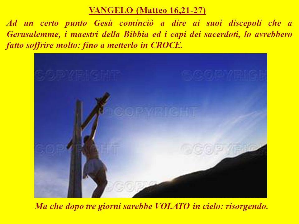 VANGELO (Matteo 16,21-27)