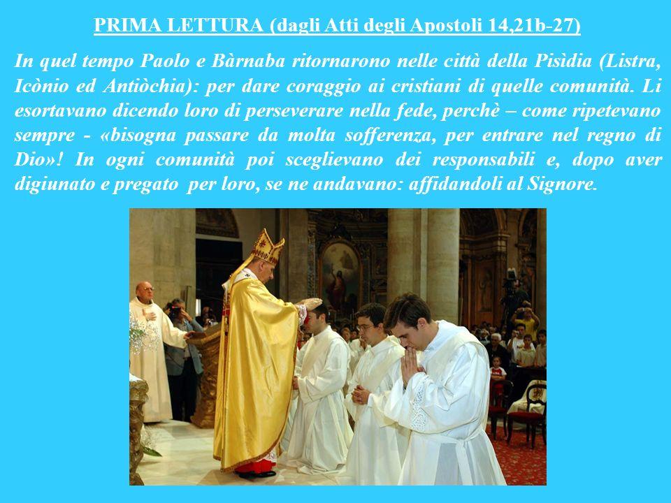 PRIMA LETTURA (dagli Atti degli Apostoli 14,21b-27)