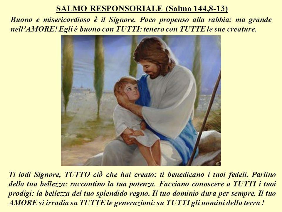 SALMO RESPONSORIALE (Salmo 144,8-13)