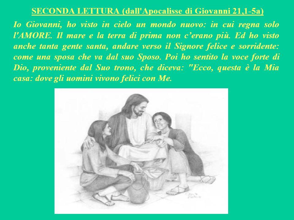 SECONDA LETTURA (dall Apocalisse di Giovanni 21,1-5a)