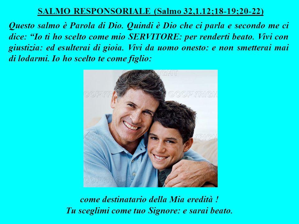 SALMO RESPONSORIALE (Salmo 32,1.12;18-19;20-22)
