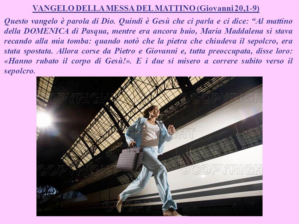 VANGELO DELLA MESSA DEL MATTINO (Giovanni 20,1-9)
