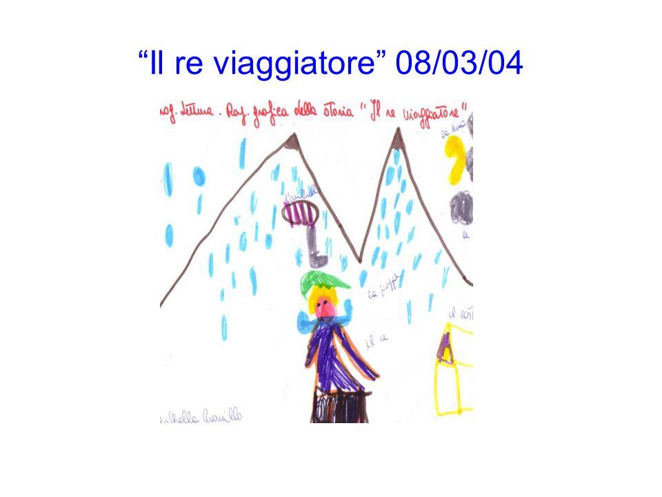 Il re viaggiatore 08/03/04