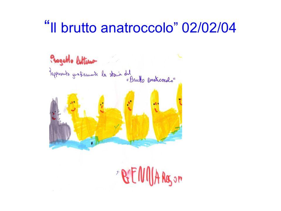 Il brutto anatroccolo 02/02/04