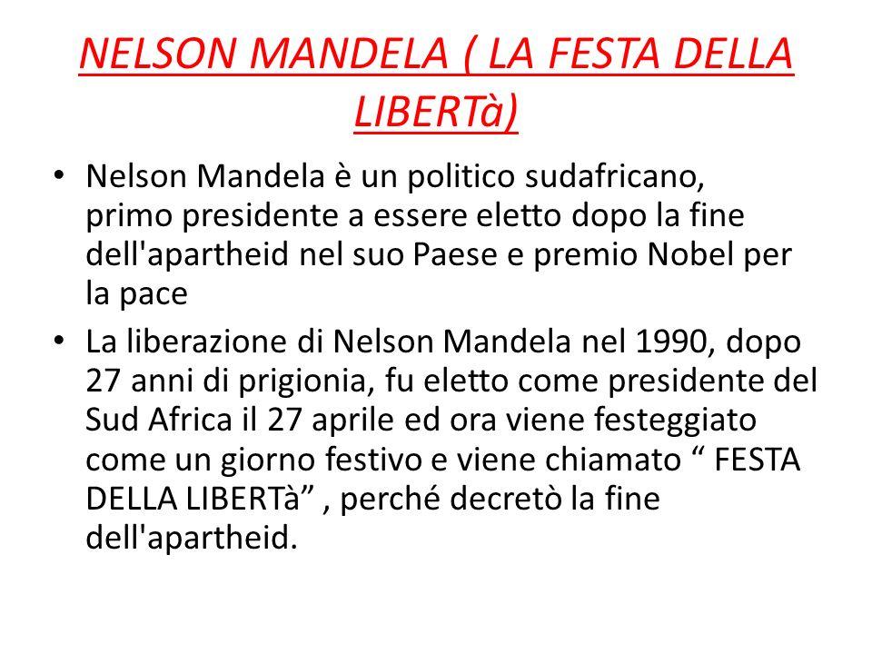 NELSON MANDELA ( LA FESTA DELLA LIBERTà)
