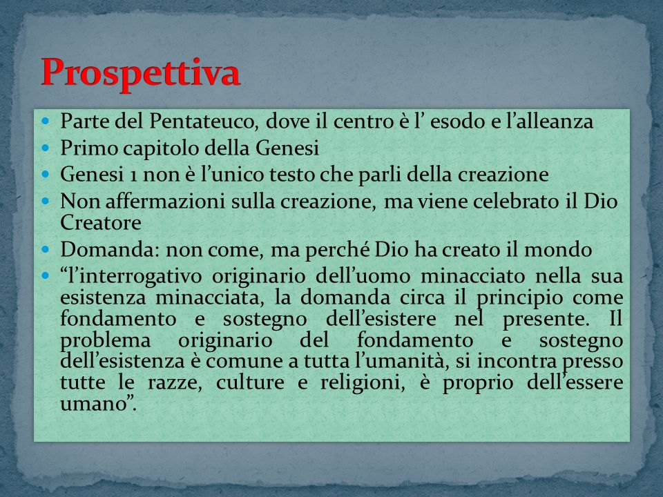 Prospettiva Parte del Pentateuco, dove il centro è l' esodo e l'alleanza. Primo capitolo della Genesi.