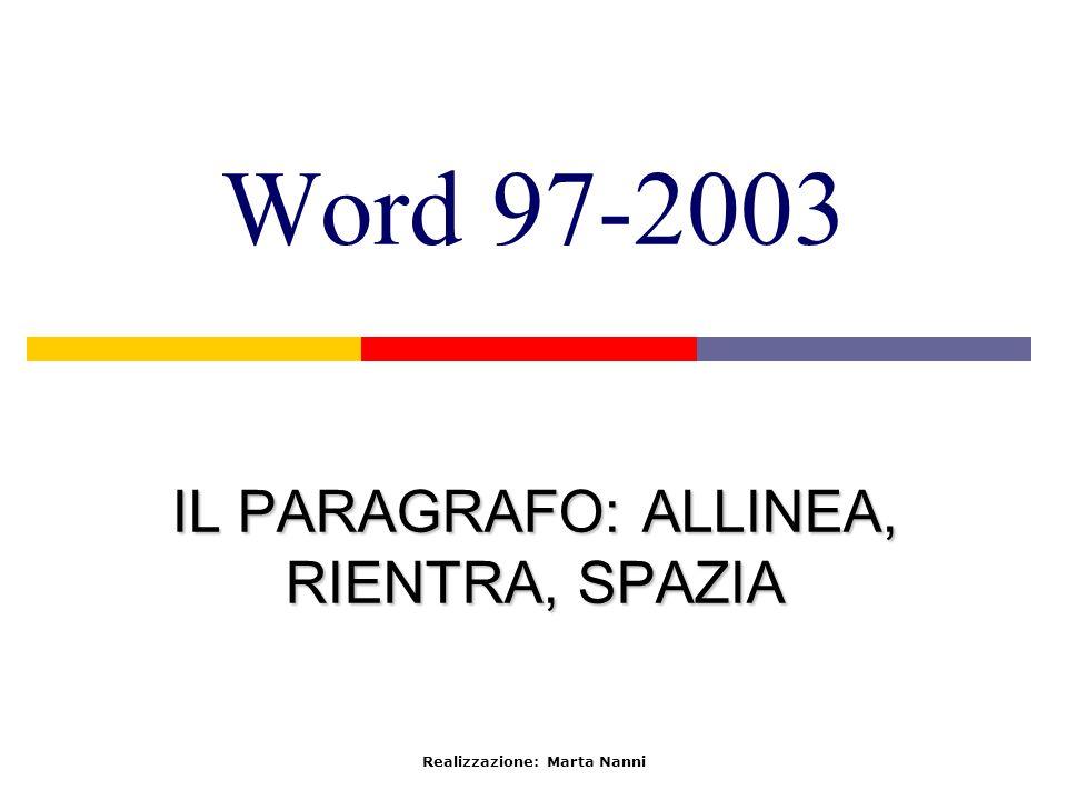 IL PARAGRAFO: ALLINEA, RIENTRA, SPAZIA