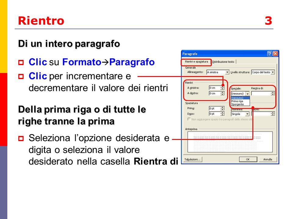 Rientro 3 Di un intero paragrafo Clic su FormatoParagrafo