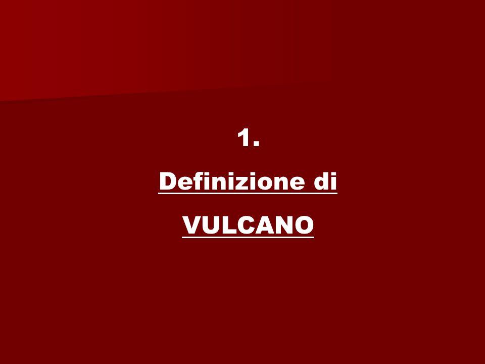 1. Definizione di VULCANO