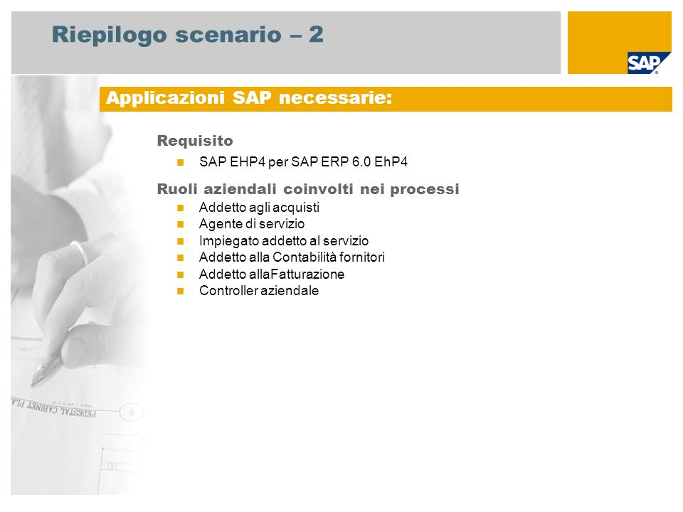 Riepilogo scenario – 2 Applicazioni SAP necessarie: Requisito