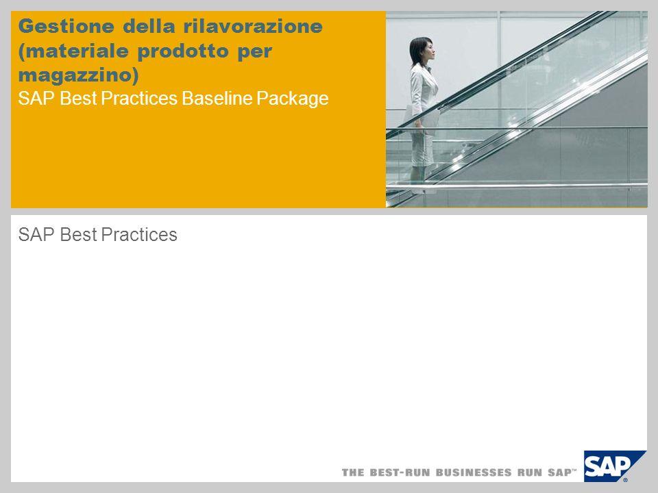 Gestione della rilavorazione (materiale prodotto per magazzino) SAP Best Practices Baseline Package