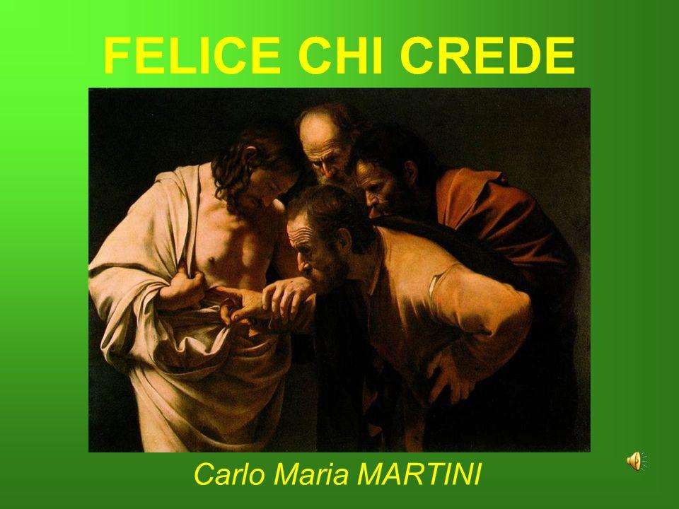 FELICE CHI CREDE Carlo Maria MARTINI