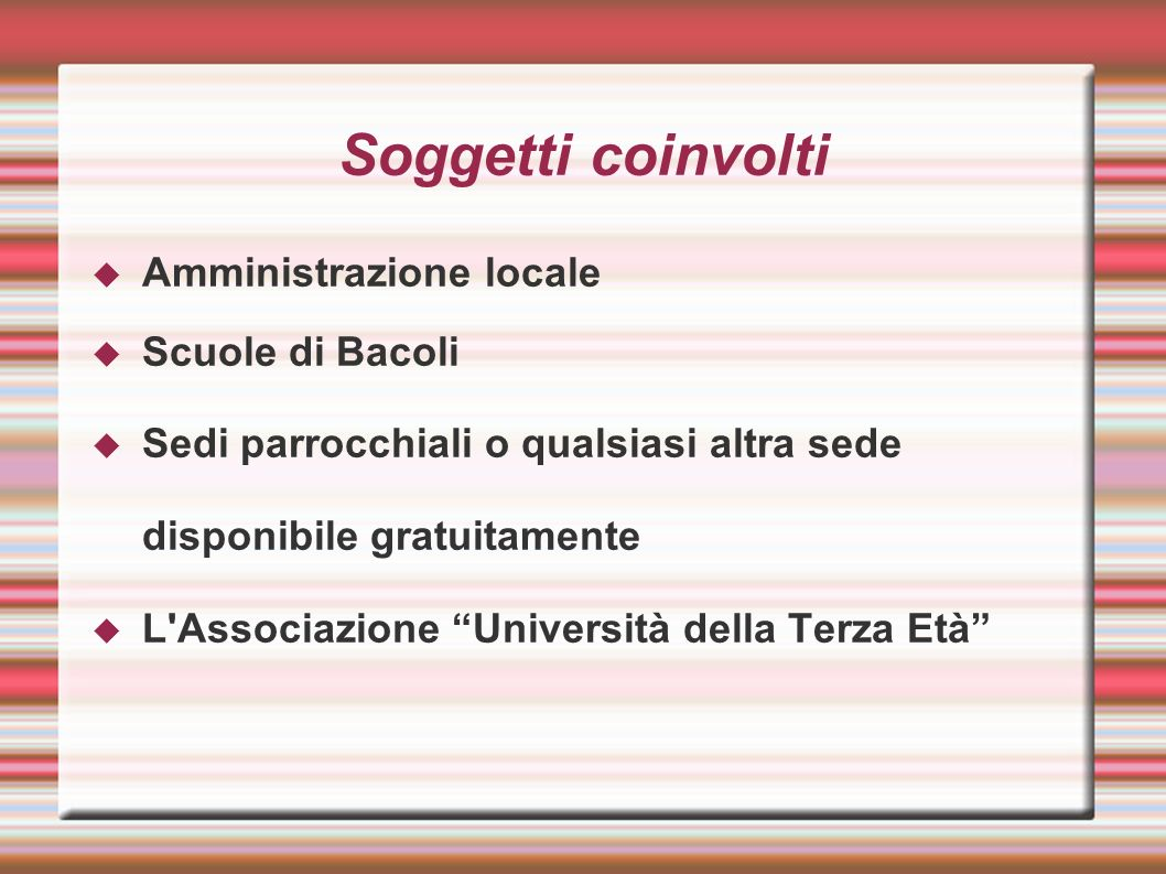Soggetti coinvolti Amministrazione locale Scuole di Bacoli