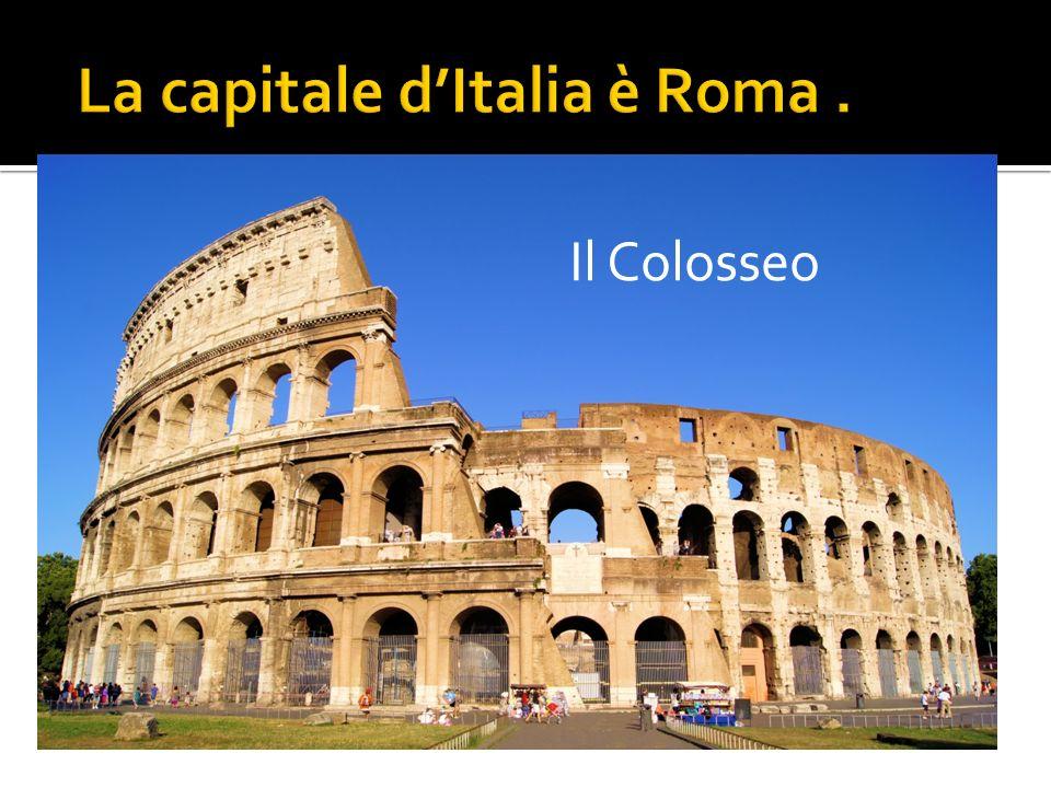 La capitale d'Italia è Roma .