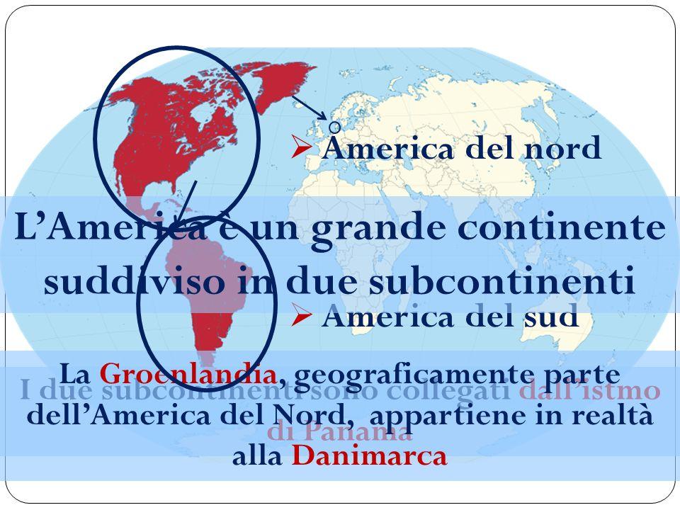L'America è un grande continente suddiviso in due subcontinenti