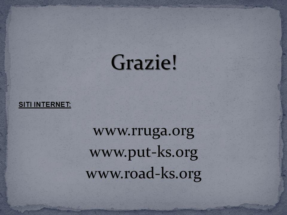 Grazie! www.rruga.org www.put-ks.org www.road-ks.org SITI INTERNET: