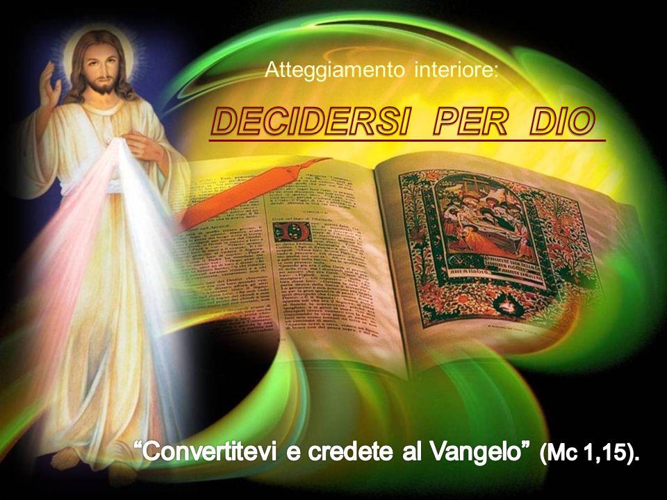 Convertitevi e credete al Vangelo (Mc 1,15).