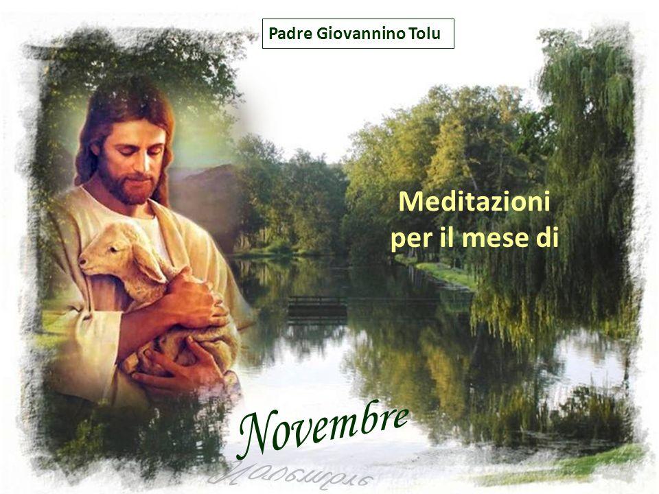 Padre Giovannino Tolu Meditazioni per il mese di Novembre