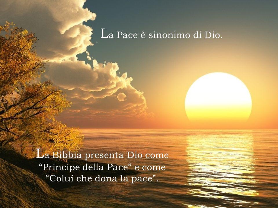 La Pace è sinonimo di Dio.